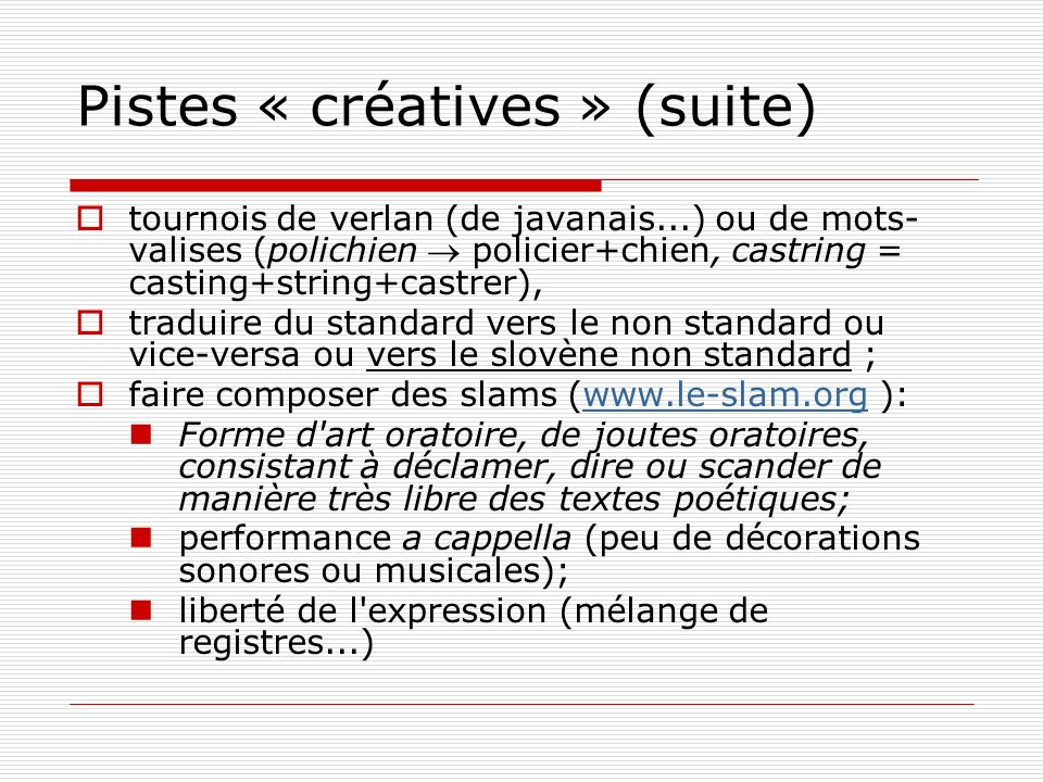 Pistes « créatives » (suite)