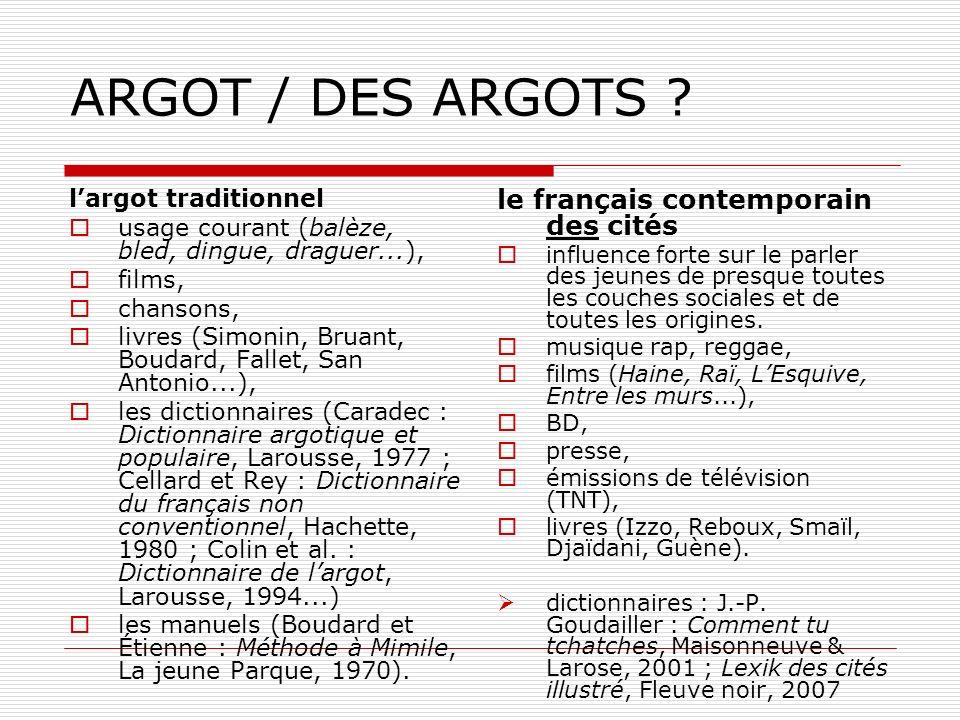 ARGOT / DES ARGOTS le français contemporain des cités