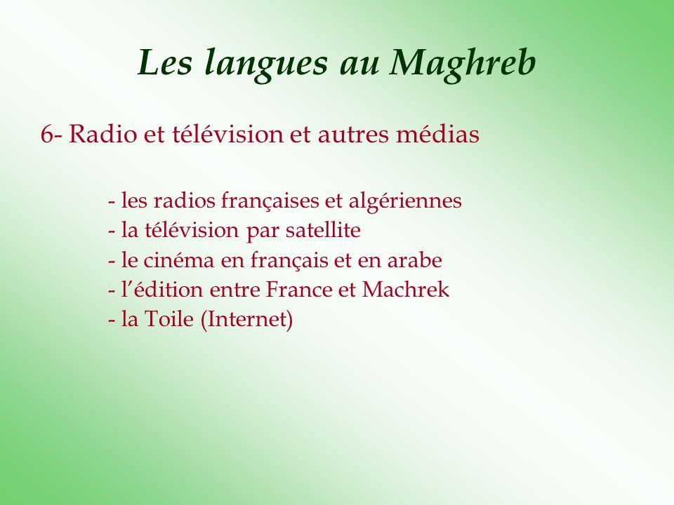 Les langues au Maghreb 6- Radio et télévision et autres médias