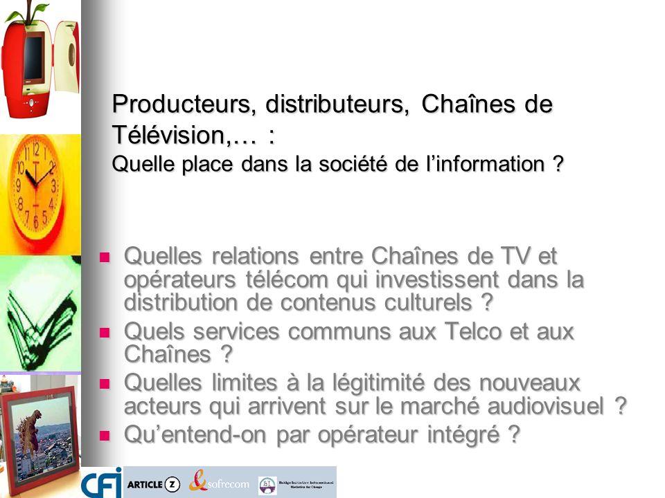 Producteurs, distributeurs, Chaînes de Télévision,… : Quelle place dans la société de l'information