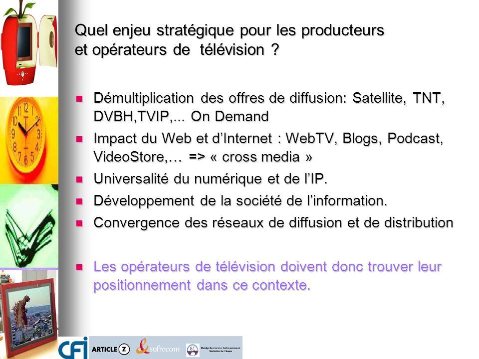 Quel enjeu stratégique pour les producteurs et opérateurs de télévision