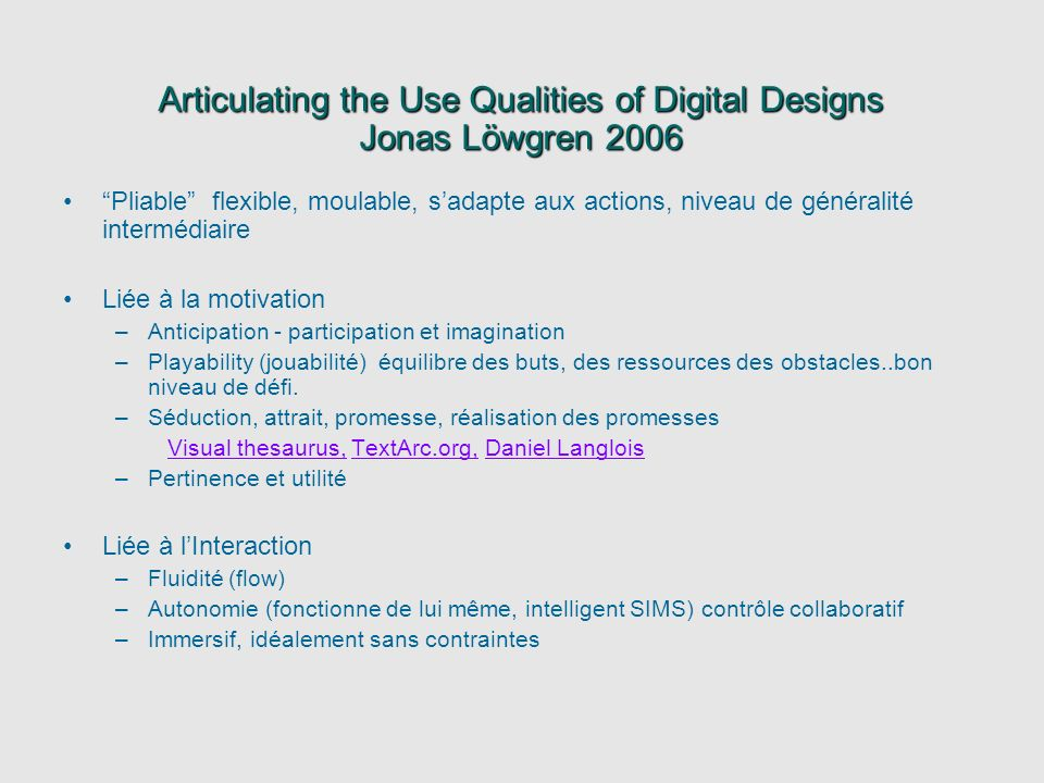 Articulating the Use Qualities of Digital Designs Jonas Löwgren 2006