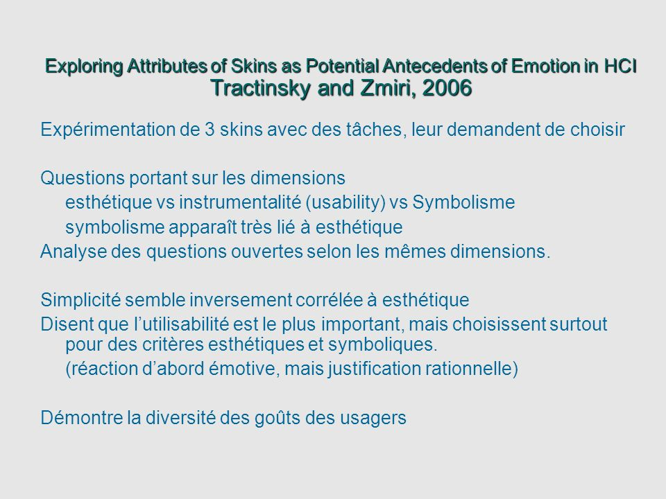 Exploring Attributes of Skins as Potential Antecedents of Emotion in HCI Tractinsky and Zmiri, 2006