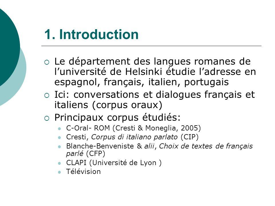 1. Introduction Le département des langues romanes de l'université de Helsinki étudie l'adresse en espagnol, français, italien, portugais.