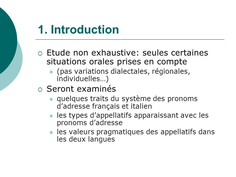 1. Introduction Etude non exhaustive: seules certaines situations orales prises en compte. (pas variations dialectales, régionales, individuelles…)