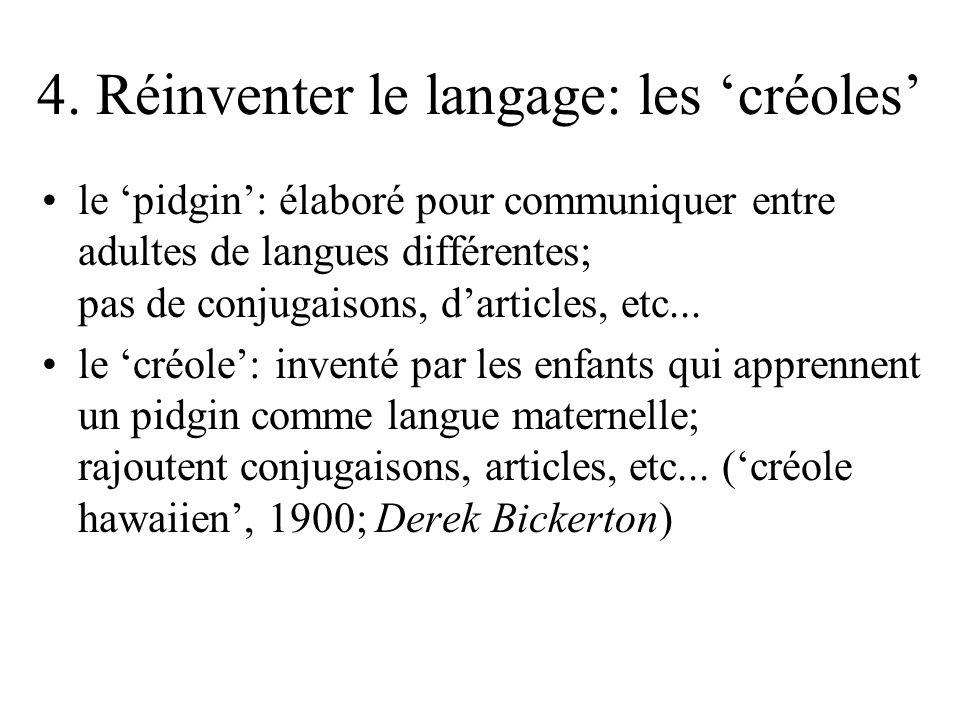 4. Réinventer le langage: les 'créoles'