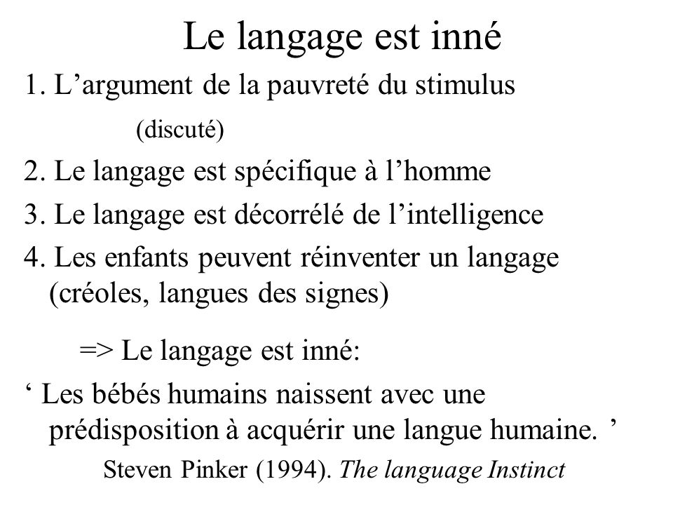 Steven Pinker (1994). The language Instinct