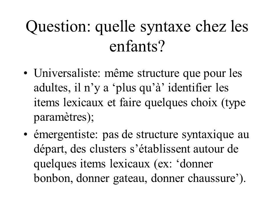 Question: quelle syntaxe chez les enfants
