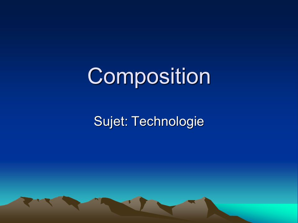 Composition Sujet: Technologie
