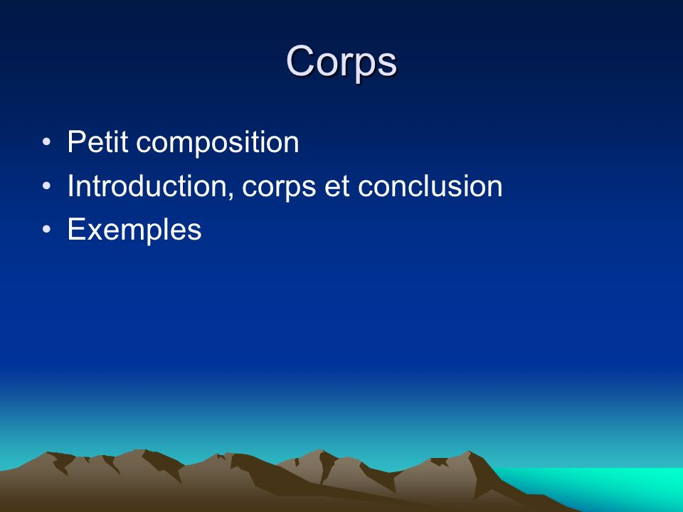 Corps Petit composition Introduction, corps et conclusion Exemples