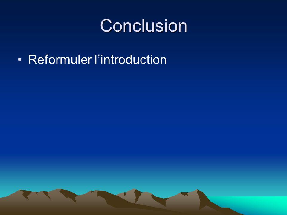Conclusion Reformuler l'introduction