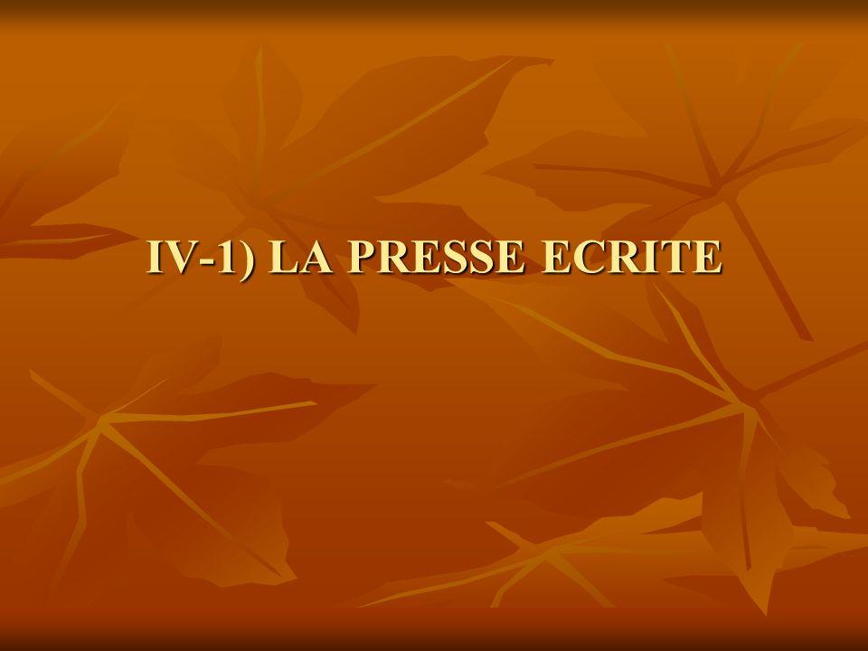 IV-1) LA PRESSE ECRITE