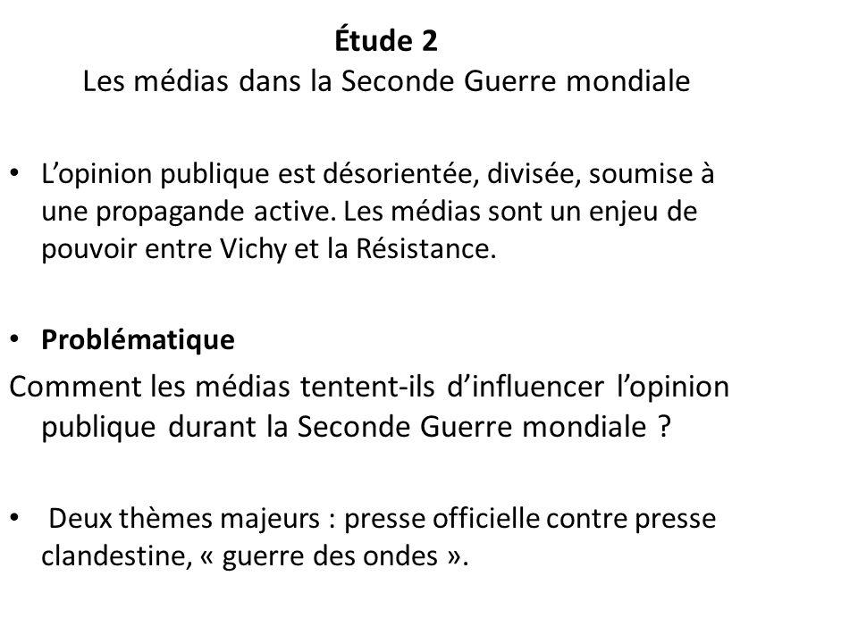 Étude 2 Les médias dans la Seconde Guerre mondiale