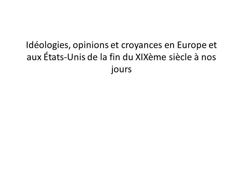 Idéologies, opinions et croyances en Europe et aux États-Unis de la fin du XIXème siècle à nos jours