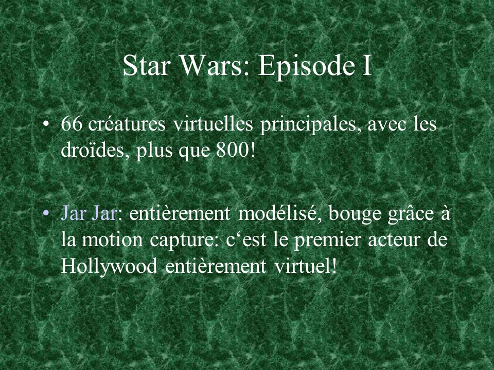 Star Wars: Episode I 66 créatures virtuelles principales, avec les droïdes, plus que 800!