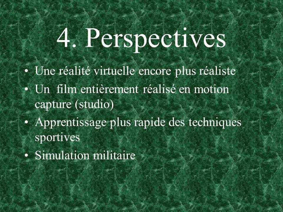 4. Perspectives Une réalité virtuelle encore plus réaliste