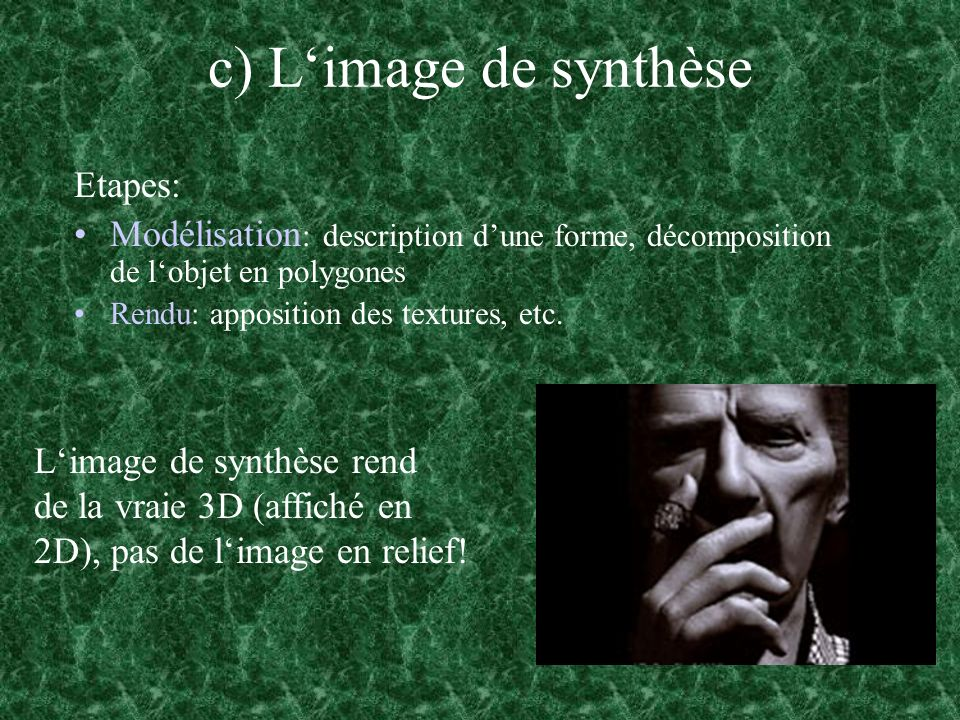 c) L'image de synthèse Etapes: