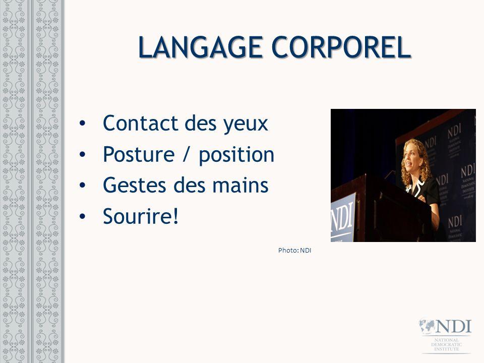 LANGAGE CORPOREL Contact des yeux Posture / position Gestes des mains