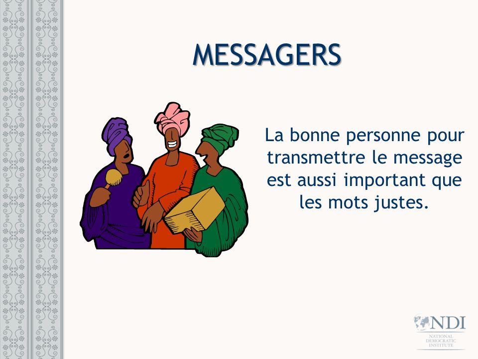 MESSAGERSLa bonne personne pour transmettre le message est aussi important que les mots justes.