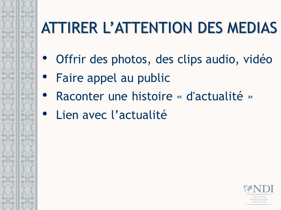 ATTIRER L'ATTENTION DES MEDIAS