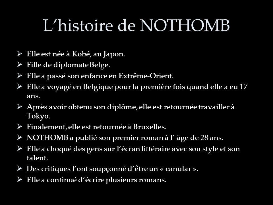 L'histoire de NOTHOMB Elle est née à Kobé, au Japon.