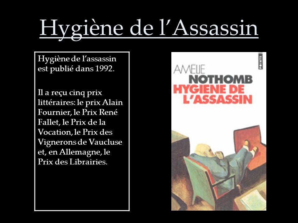 Hygiène de l'Assassin Hygiène de l'assassin est publié dans 1992.