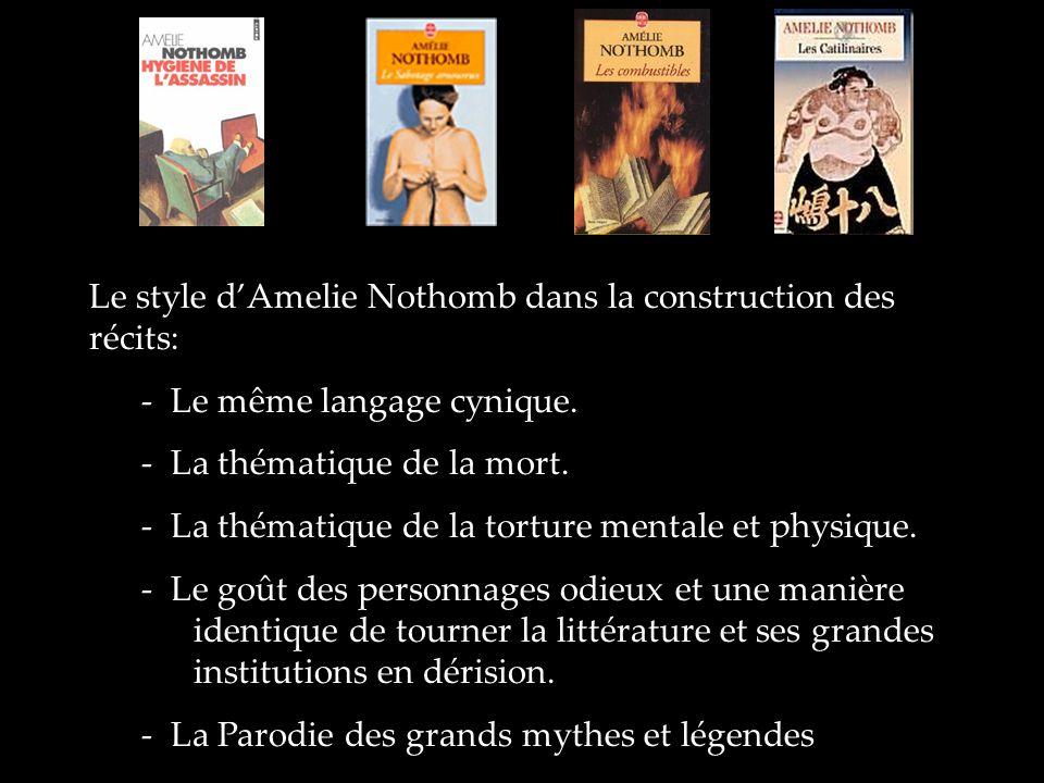 Le style d'Amelie Nothomb dans la construction des récits: