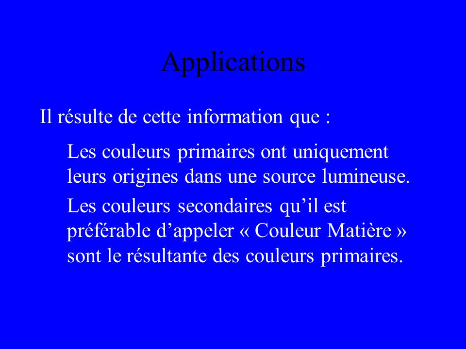 Applications Il résulte de cette information que :
