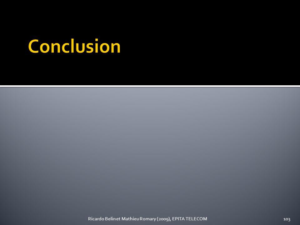 Conclusion Ricardo Belin et Mathieu Romary (2009), EPITA TELECOM