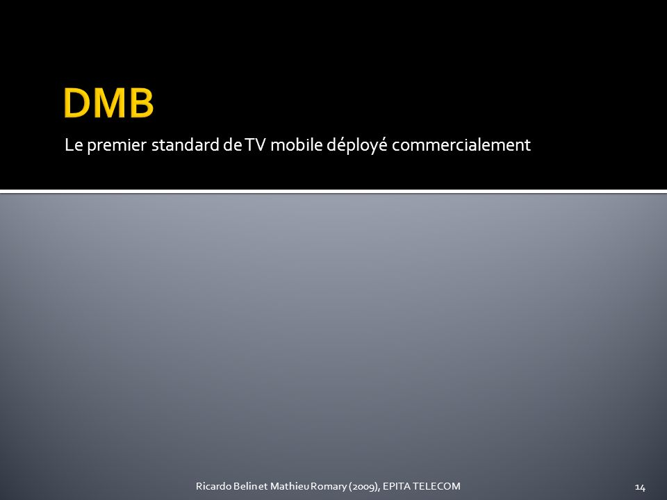 DMB Le premier standard de TV mobile déployé commercialement