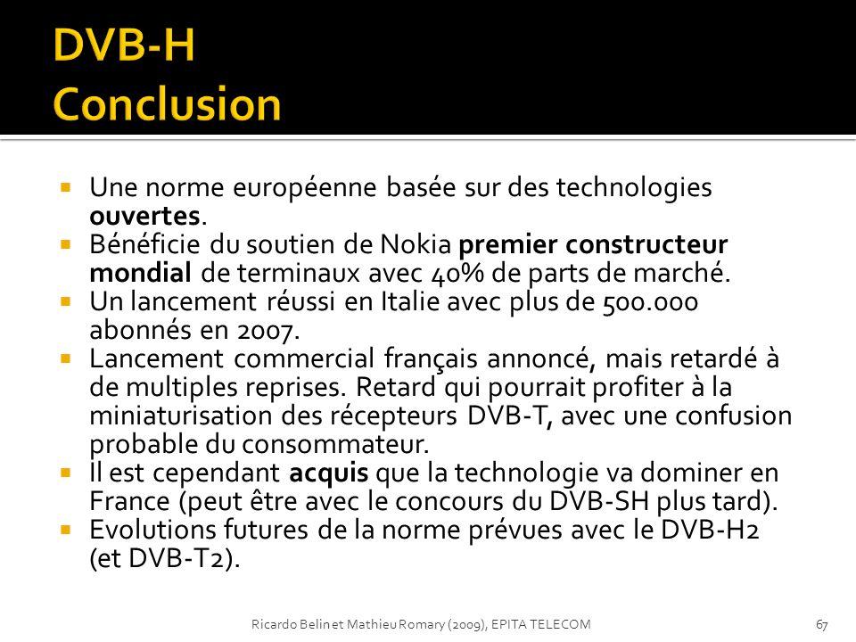 DVB-H Conclusion Une norme européenne basée sur des technologies ouvertes.