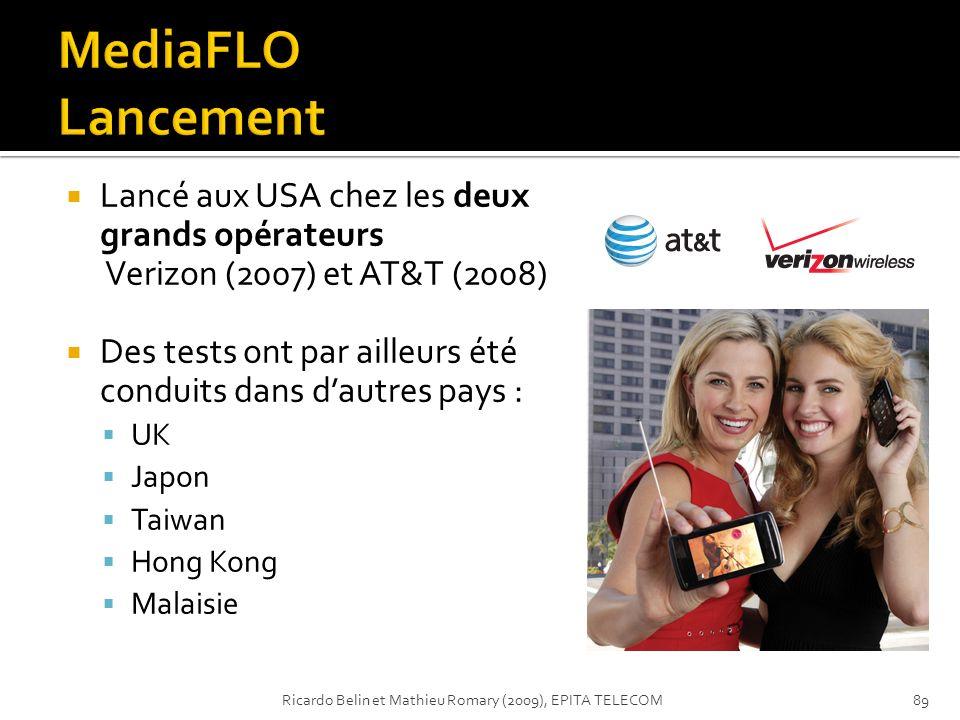 MediaFLO Lancement Lancé aux USA chez les deux grands opérateurs Verizon (2007) et AT&T (2008)
