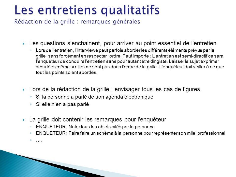 Les entretiens qualitatifs Rédaction de la grille : remarques générales