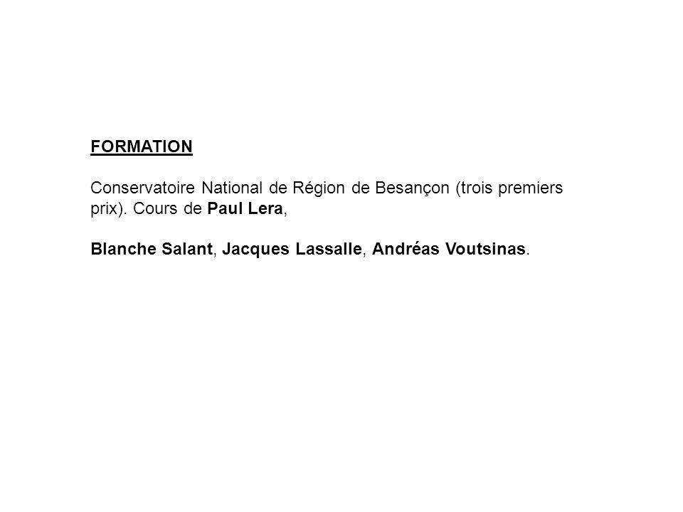 FORMATION Conservatoire National de Région de Besançon (trois premiers prix). Cours de Paul Lera,
