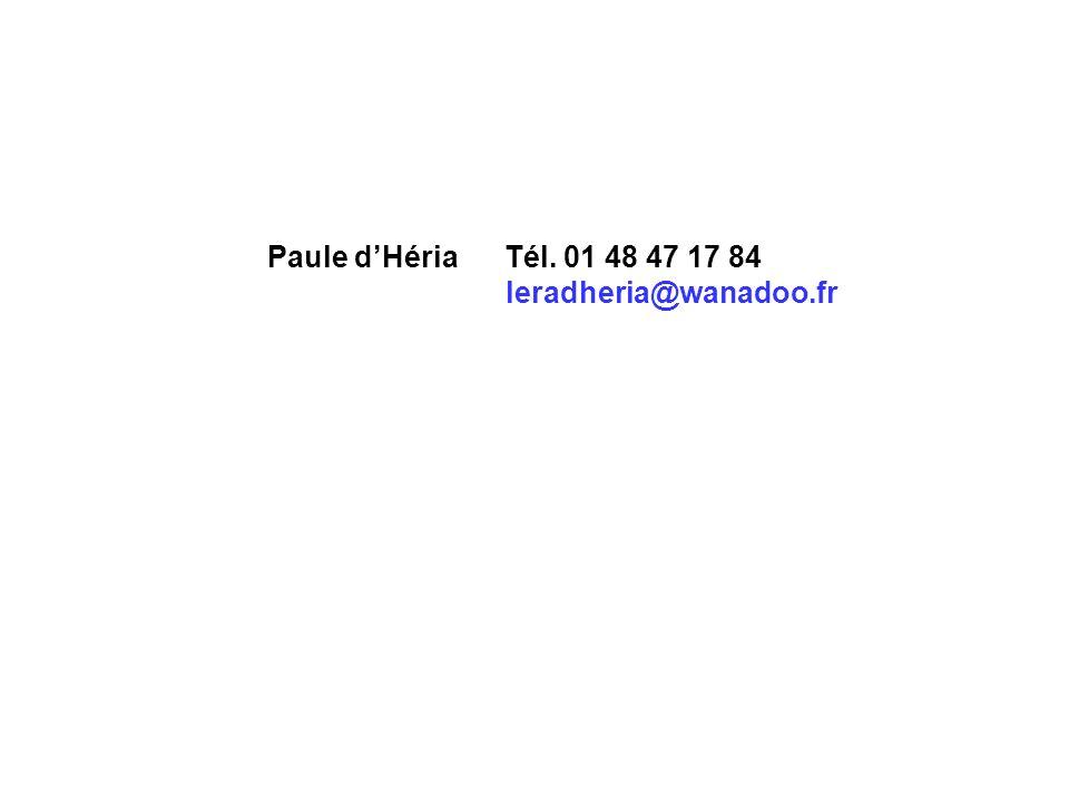 Paule d'Héria Tél. 01 48 47 17 84 leradheria@wanadoo.fr