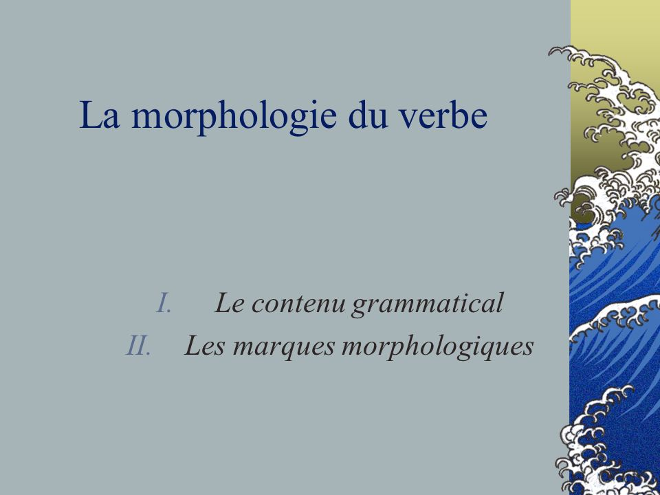 La morphologie du verbe