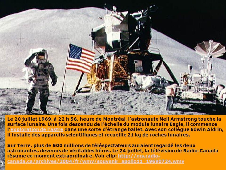 Le 20 juillet 1969, à 22 h 56, heure de Montréal, l'astronaute Neil Armstrong touche la surface lunaire.