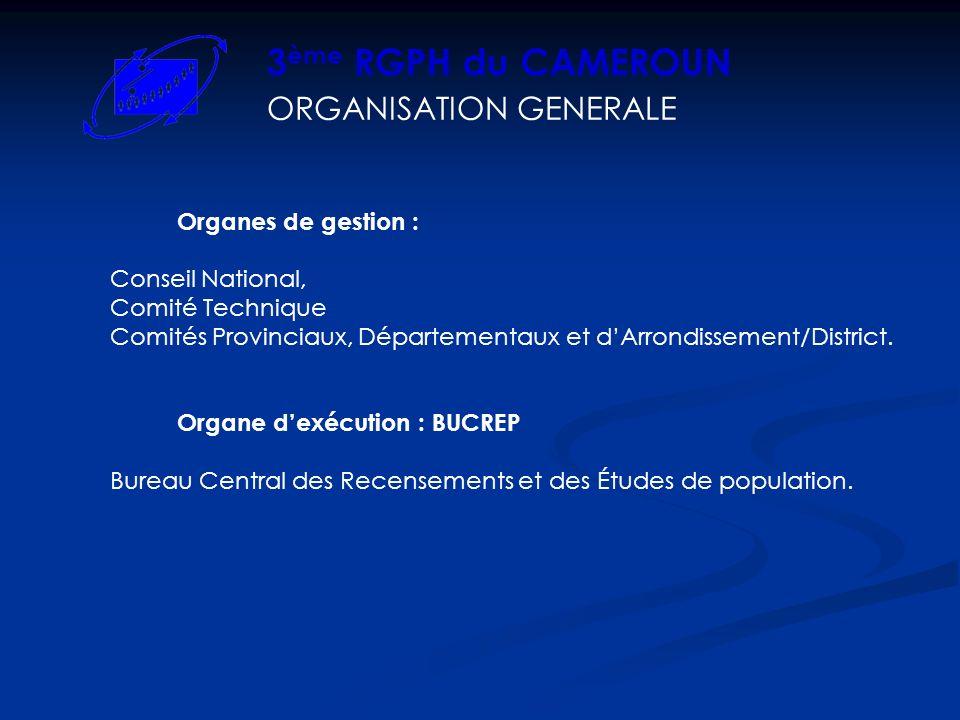 3ème RGPH du CAMEROUN ORGANISATION GENERALE Organes de gestion :