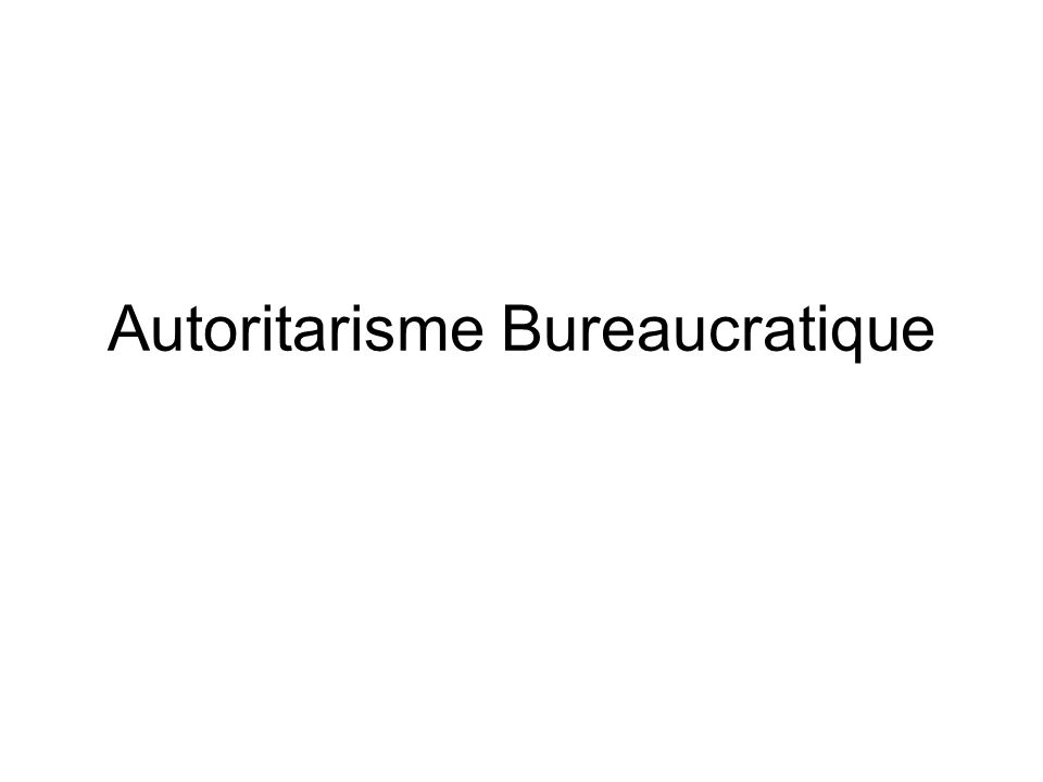Autoritarisme Bureaucratique