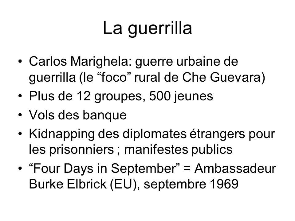 La guerrilla Carlos Marighela: guerre urbaine de guerrilla (le foco rural de Che Guevara) Plus de 12 groupes, 500 jeunes.