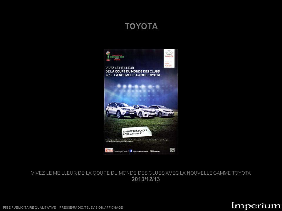 TOYOTA VIVEZ LE MEILLEUR DE LA COUPE DU MONDE DES CLUBS AVEC LA NOUVELLE GAMME TOYOTA. 2013/12/13.