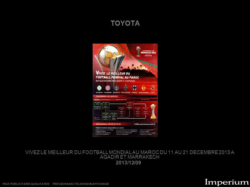 TOYOTA VIVEZ LE MEILLEUR DU FOOTBALL MONDIAL AU MAROC DU 11 AU 21 DECEMBRE 2013 A AGADIR ET MARRAKECH.