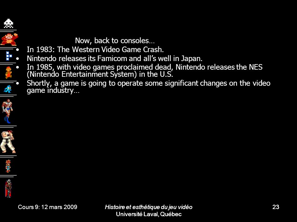 In 1983: The Western Video Game Crash.