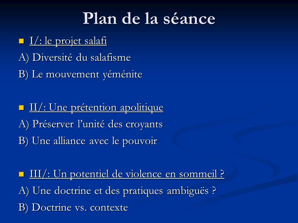 Plan de la séance I/: le projet salafi A) Diversité du salafisme