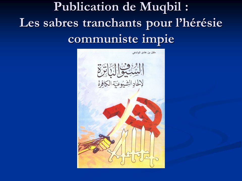 Publication de Muqbil : Les sabres tranchants pour l'hérésie communiste impie