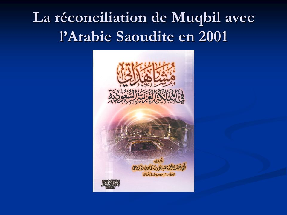 La réconciliation de Muqbil avec l'Arabie Saoudite en 2001
