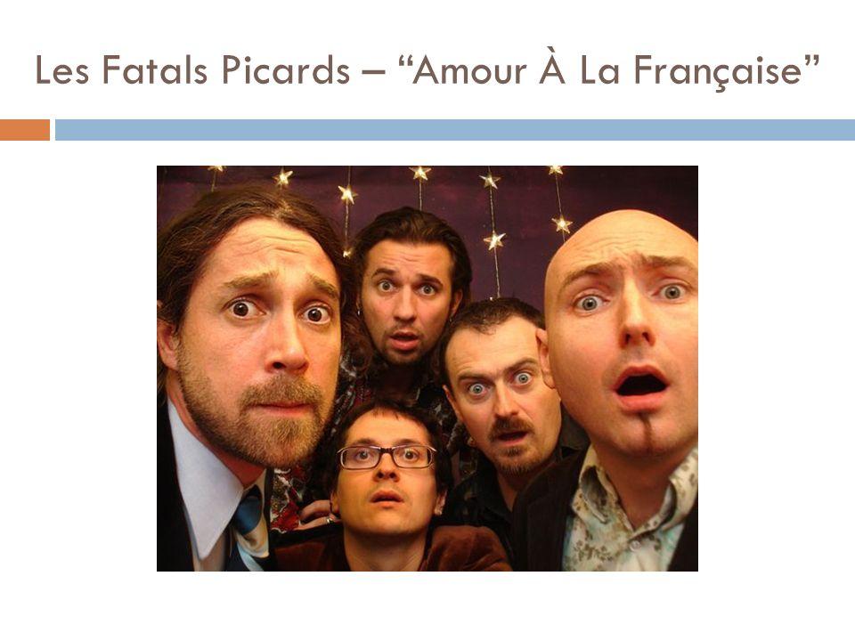 Les Fatals Picards – Amour À La Française
