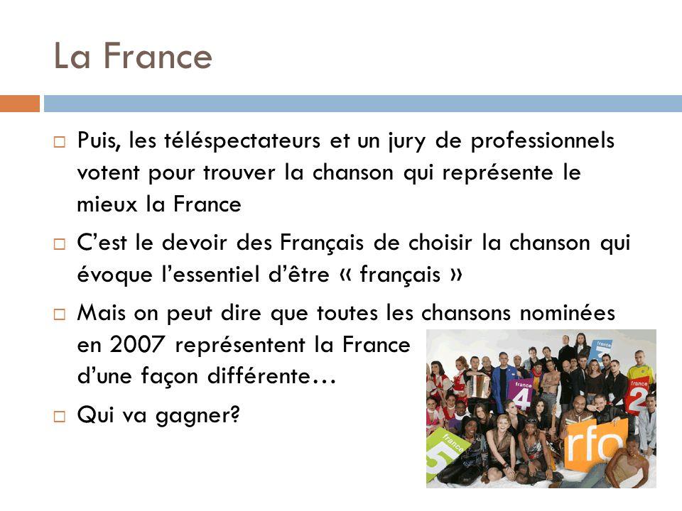 La France Puis, les téléspectateurs et un jury de professionnels votent pour trouver la chanson qui représente le mieux la France.