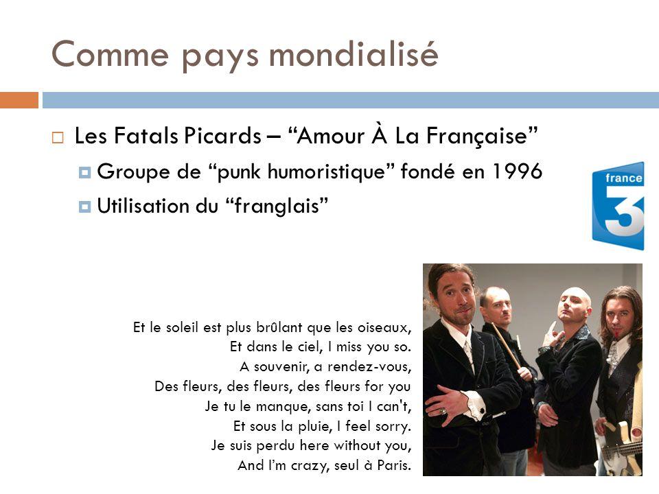 Comme pays mondialisé Les Fatals Picards – Amour À La Française
