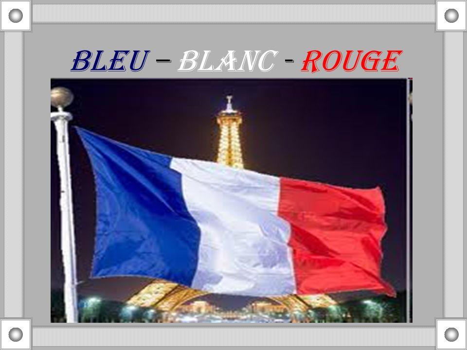 BLEU – BLANC - ROUGE